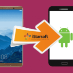Лучший способ перенести данные с Huawei на устройство Android – iStarTips